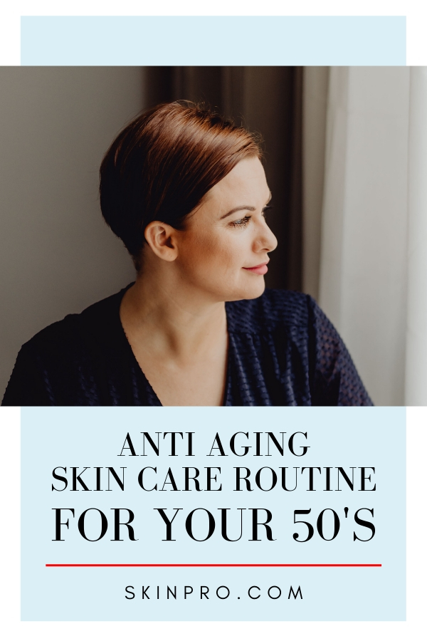 anti aging skin care routines for women in 50's age group