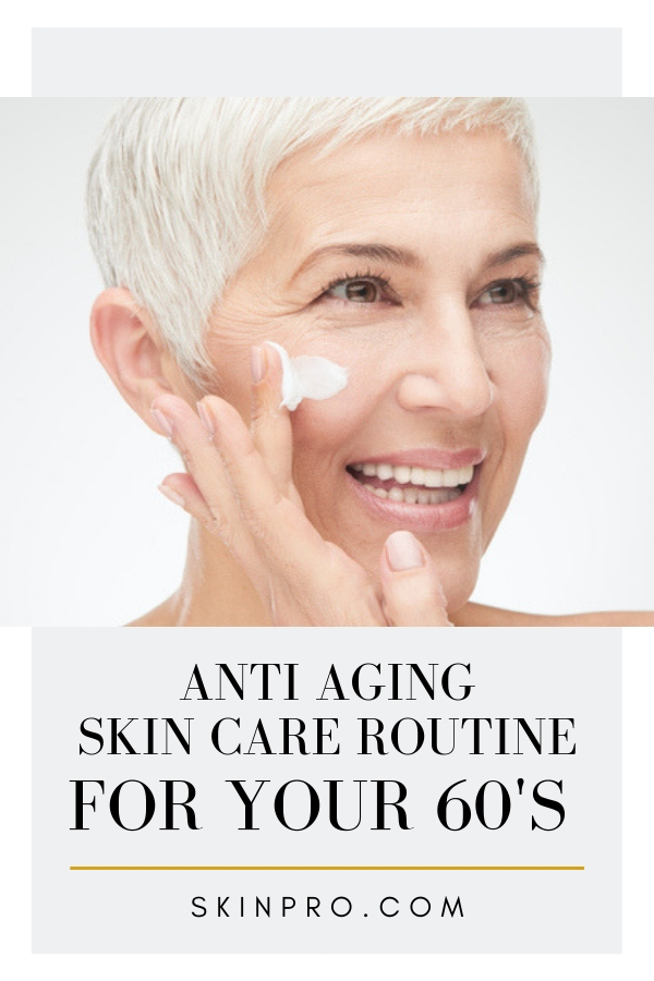 skin care routines for women aged 60