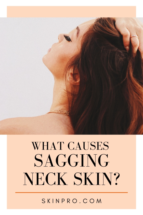 Causes of sagging neck skin and how to tighten